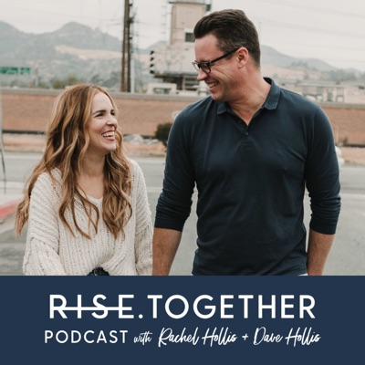 RISE Together Podcast:Rachel Hollis & Dave Hollis