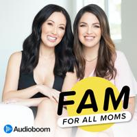 FAM: For All Moms podcast