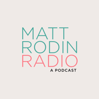 Matt Rodin Radio podcast