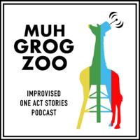 Muh Grog Zoo  - Improvised One-Act Stories podcast