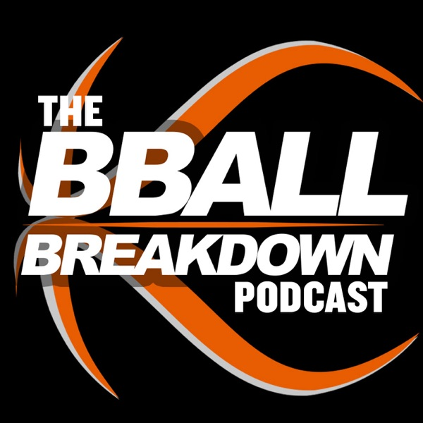 BBALL BREAKDOWN Podcast