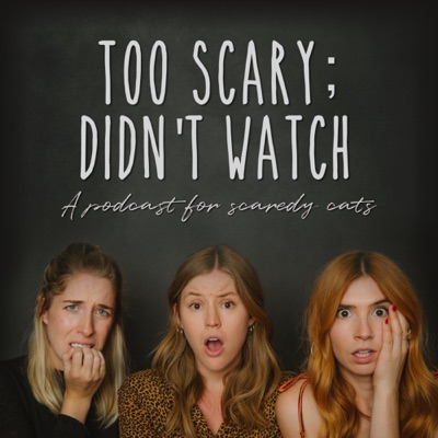 Too Scary; Didn't Watch:TSDWpodcast