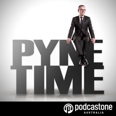 Pyne Time:PodcastOne Australia