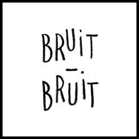 Bruit Bruit podcast