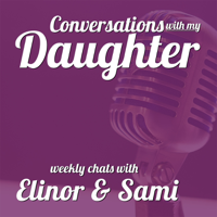 Conversations with my Daughter podcast