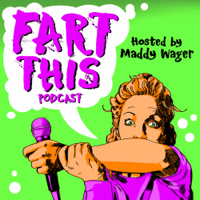 Fart This podcast