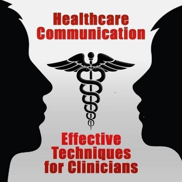 Healthcare Communication: Effective Techniques for