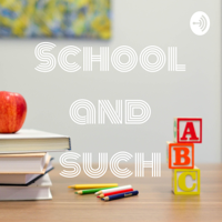 School and such podcast