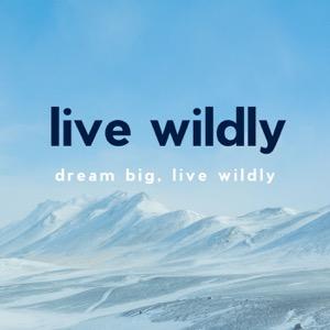 Live Wildly Podcast
