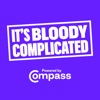 It's Bloody Complicated - A Compass Podcast artwork