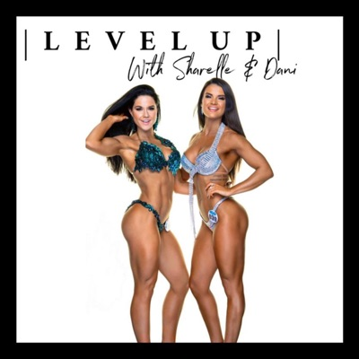 Level Up With Sharelle and Dani:Sharelle and Dani
