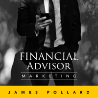 Financial Advisor Marketing Podcast podcast