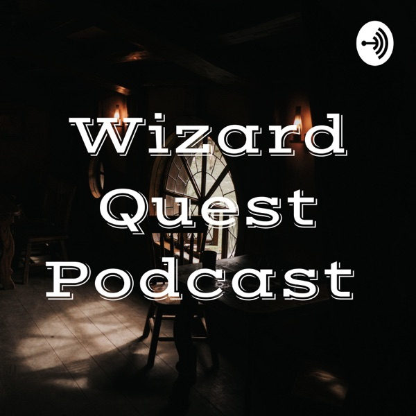 Wizard Quest Podcast
