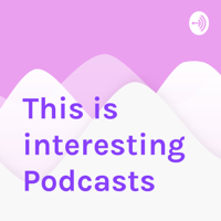 This is interesting Podcasts podcast