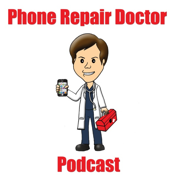Phone Repair Doctor Podcast