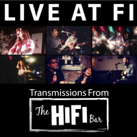 Live at Fi - Transmissions From The Hifi Bar in NYC podcast