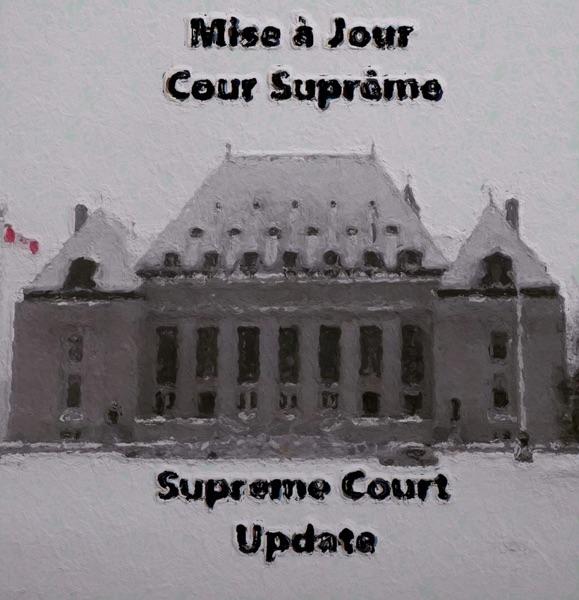 Mise à Jour Cour Suprême - Supreme Court Update