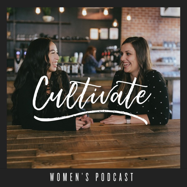 Cultivate Women's Podcast