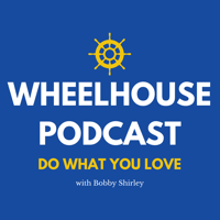 Wheelhouse Podcast: Discover Your Passion, Do What You Love podcast