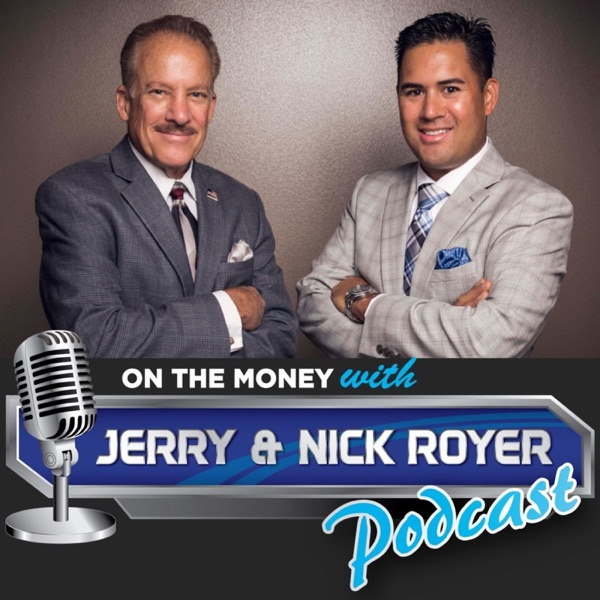 On The Money with Jerry and Nick Royer Podcast