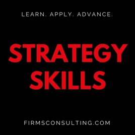 The Strategy Skills Podcast: Management Consulting | Strategy