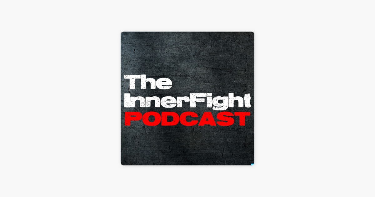 The InnerFight Podcast on Apple Podcasts