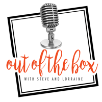 Out of the Box with Steve and Lorraine podcast