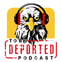 To Be Deported Podcast podcast