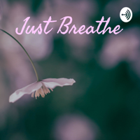 Just Breathe podcast