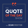 The Quote of the Day Show   Daily Motivational Talks