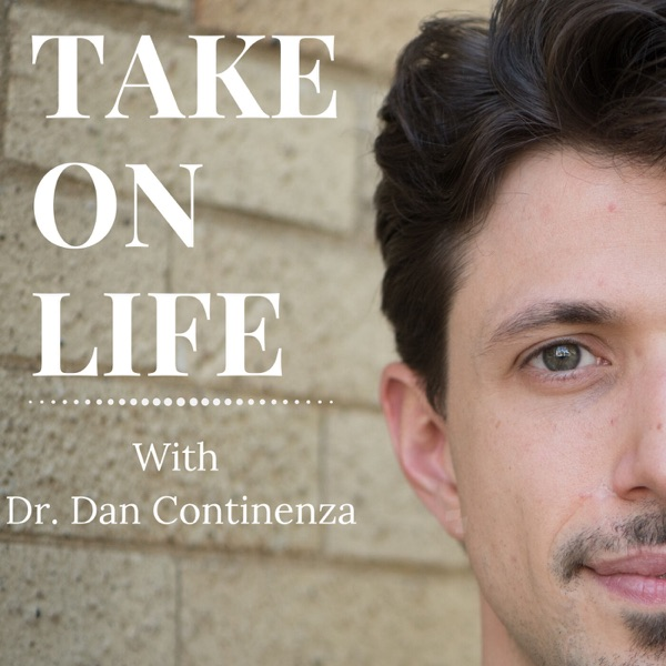 Take on Life with Dr. Dan Continenza