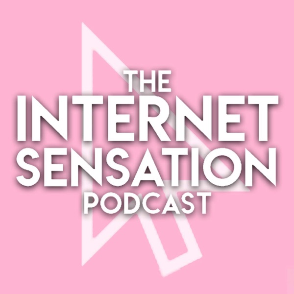 Internet Sensation Podcast