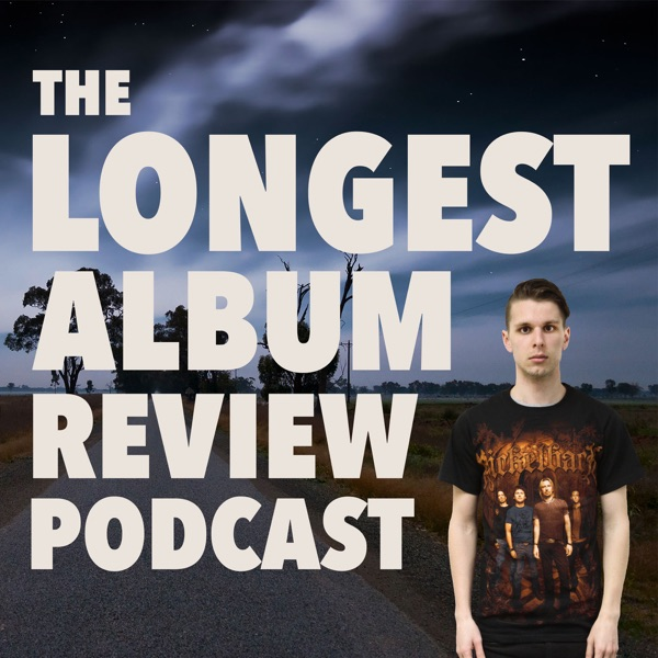 The Longest Album Review Podcast