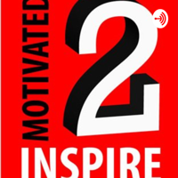 Motivated2Inspire podcast
