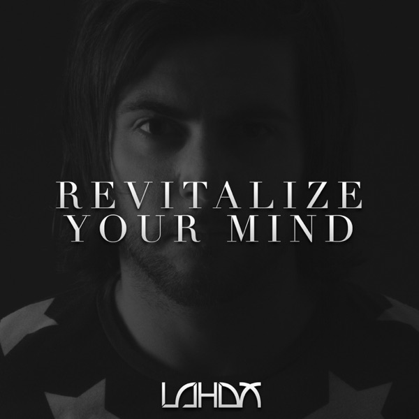 """Lahox presents """"Revitalize Your Mind The Podcast"""""""