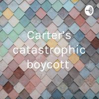 Carter's catastrophic boycott podcast