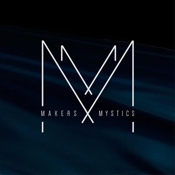Makers & Mystics