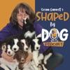 Shaped by Dog with Susan Garrett