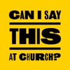 Can I Say This At Church Podcast artwork