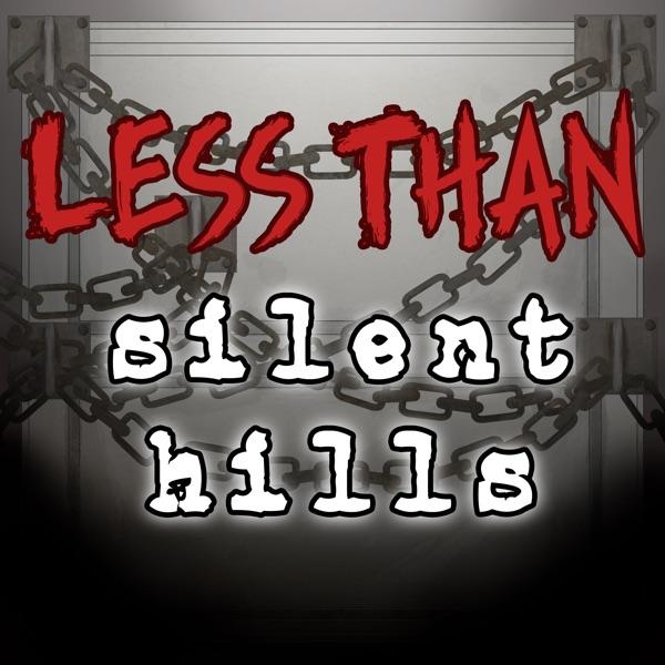 Less Than Silent Hills