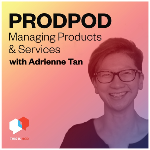ProdPod - Managing Products and Services with Adrienne Tan