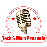 Tech & Main Presents podcast