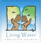 Living Water Christian Church Weekly Messages