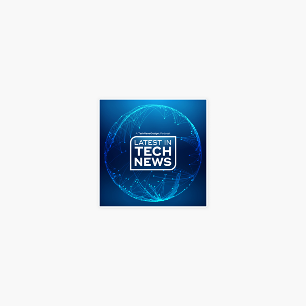 Latest In Tech News on Apple Podcasts