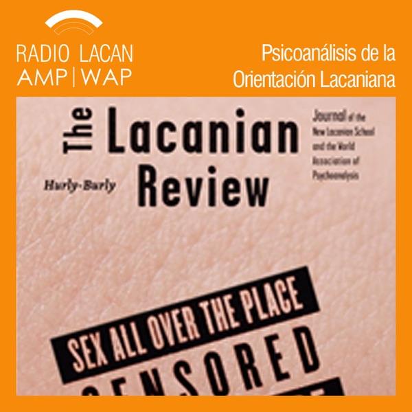 RadioLacan.com | The Lacanian Review. Hurly-Burly - Número 2 Sex All Over the Place [Sexo por todas partes]: Entrevista con Véronique Voruz