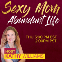 Sexy Mom Abundant Life podcast