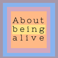 About Being Alive... podcast