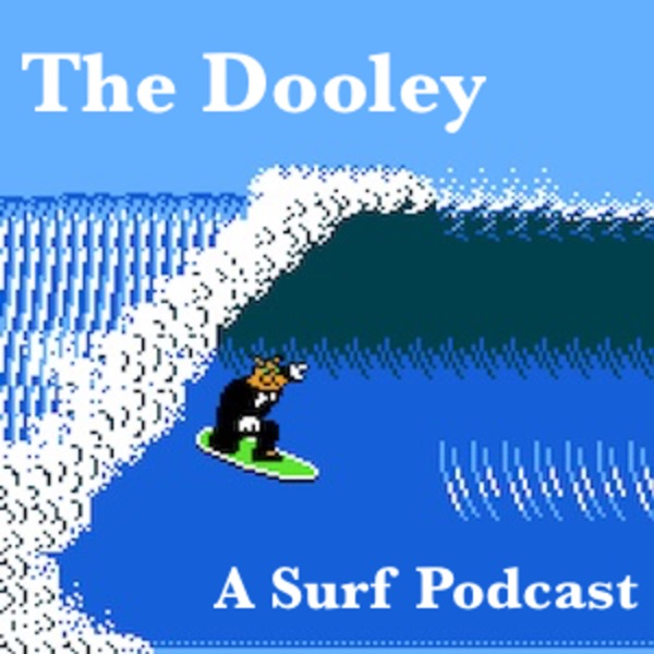 The Dooley: A Surf Podcast