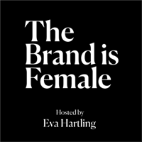 Podcast cover art for The Brand is Female