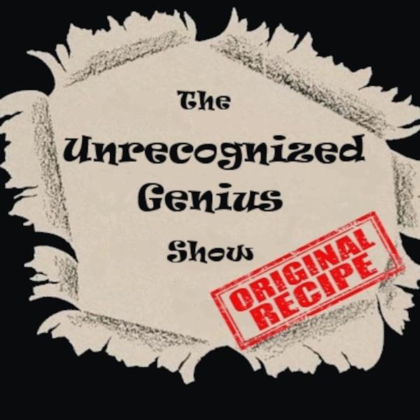 The Unecognized Genius Show